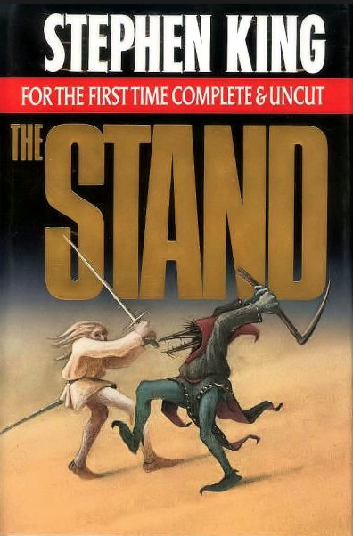 THE STAND by Stephen King...the greatest book ever written, IMHO.