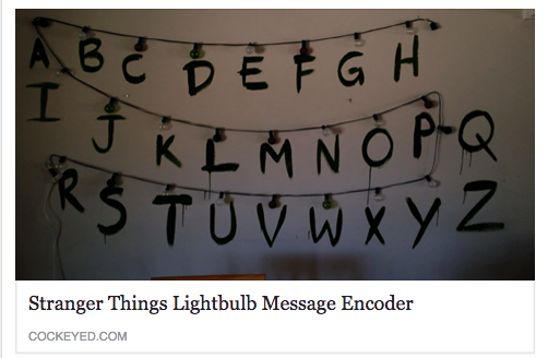 "On the website CockedEyed.com, you can create your own ""STRANGER THINGS"" Lightbulb Message Encoder. How cool is that?!?"